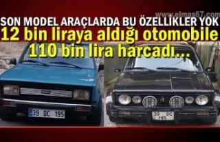 12 bin liraya aldığı otomobile 110 bin lira harcadı......