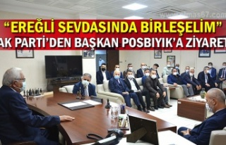 "AK PARTİ'DEN BAŞKAN POSBIYIK'A ZİYARET... ""EREĞLİ..."