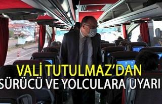 Vali Tutulmaz' dan sürücü ve yolculara uyarı