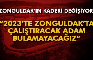 Zonguldak'ın kaderi değişiyor