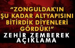 """""""Zonguldak'ın şu kadar altyapısını..."""