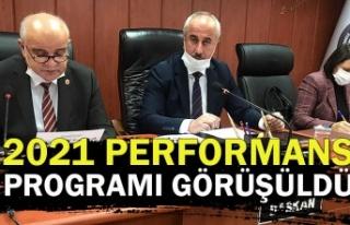 2021 Performans programı görüşüldü