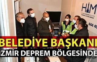 Belediye Başkanı İzmir deprem bölgesinde