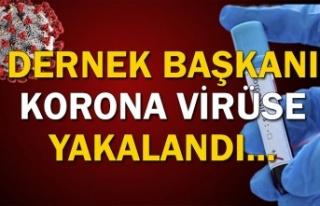Dernek Başkanı korona virüse yakalandı... Sosyal...