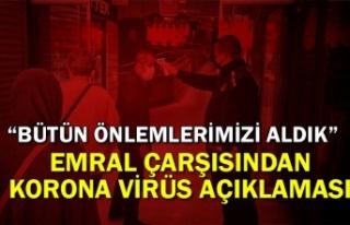 Emral Çarşısı'ndan koronavirüs açıklaması!...