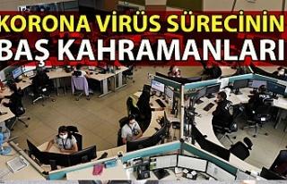 Korona virüs sürecinin baş kahramanları