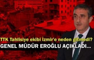 TTK Tahlisiye ekibi İzmir'e neden gitmedi? Genel...