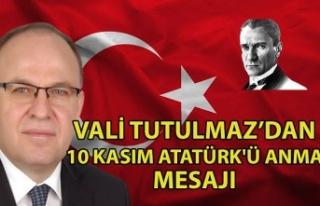 Vali Tutulmaz'dan 10 Kasım Atatürk'ü anma...