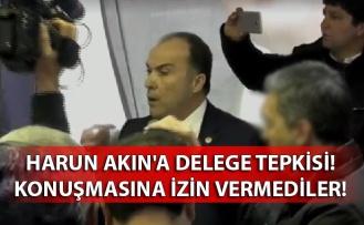 Harun Akın'a delege tepkisi! Konuşmasına izin vermediler!