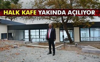Halk Kafe yakında açılıyor