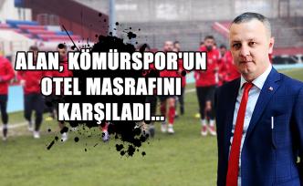 Alan, Kömürspor'un otel masrafını karşıladı...
