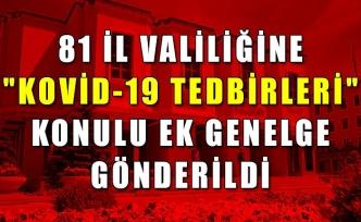 """81 il valiliğine """"Kovid-19 tedbirleri"""" konulu ek genelge gönderildi"""