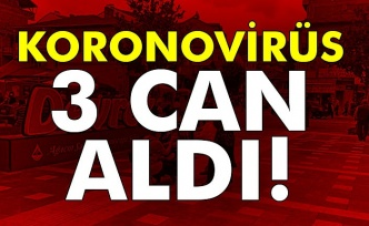 Koronovirüs 3 Can Aldı!
