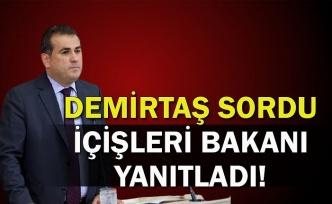 DEMİRTAŞ SORDU İÇİŞLERİ BAKANI YANITLADI!