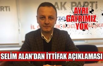 """Ömer Selim Alan'dan ittifak açıklaması…. """"Ayrı gayrımız yok"""""""
