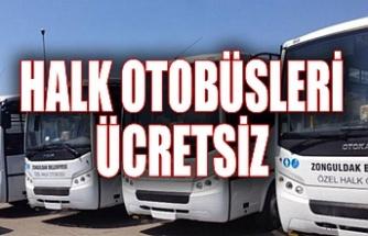 Halk otobüsleri ücretsiz...