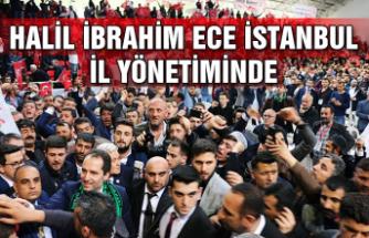 Halil İbrahim Ece İstanbul İl Yönetiminde