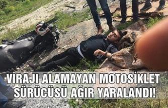 Virajı alamayan motosiklet sürücüsü ağır yaralandı!