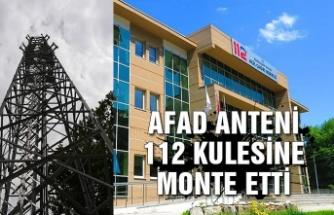 AFAD anteni 112 kulesine monte etti