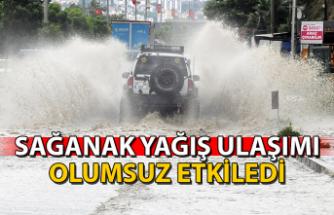 Sağanak yağış ulaşımı olumsuz etkiledi