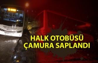 Halk otobüsü çamura saplandı