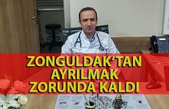 O doktor Zonguldak'tan ayrılmak zorunda kaldı...