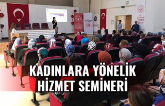 Kadınlara Yönelik hizmet semineri