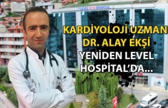 Kardiyoloji Uzmanı Dr. Alay Ekşi, yeniden Level Hospital'da...