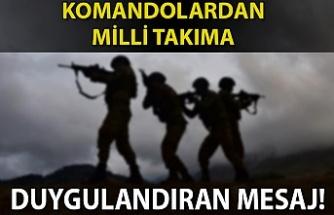 Komandolardan Milli Takım'a tüyleri diken diken eden mesaj!