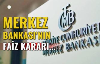 Merkez Bankası'nın faiz kararı...