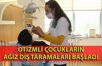 Otizmli çocukların ağız diş taramaları başladı