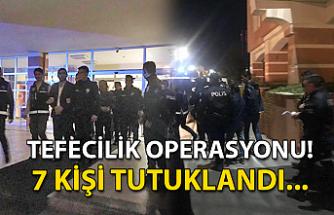 Tefecilik operasyonu! 7 kişi tutuklandı...