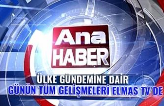 Ülke gündemine dair günün tüm gelişmeleri Elmas TV'de...