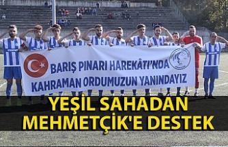 Yeşil sahadan Mehmetçik'e destek