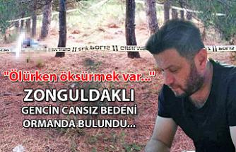 """Zonguldaklı gencin cansız bedeni ormanda bulundu... """"Ölürken öksürmek var..."""""""