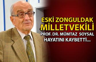 Eski Zonguldak Milletvekili Prof. Dr. Mümtaz Soysal hayatını kaybetti...