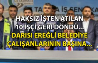 Haksız işten atılan 10 işçi geri döndü... Darısı Ereğli Belediye çalışanlarının başına...
