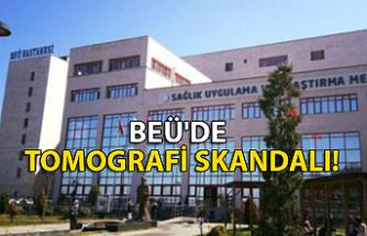 Hasta yakınları isyanda... BEÜ'de tomografi skandalı