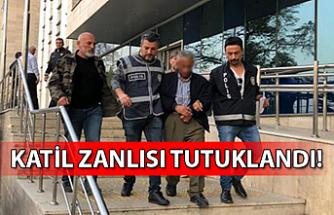 KATİL ZANLISI TUTUKLANDI!