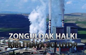 """""""Zonguldak halkı kirli hava soluyor…"""""""