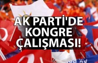 AK Parti'de kongre çalışması!