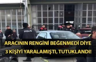 Aracının rengini beğenmedi diye 3 kişiyi yaralamıştı, tutuklandı!