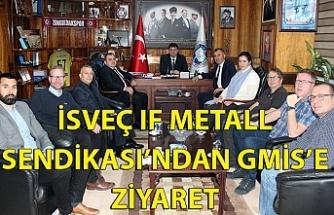 İSVEÇ IF METALL SENDİKASI'NDAN GMİS'E ZİYARET