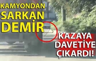 KAMYONDAN SARKAN DEMİR ÇUBUK KAZAYA DAVETİYE ÇIKARDI!