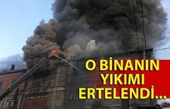 O binanın yıkımı ertelendi...