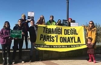 Termik santralleri değil Paris Anlaşması'nı onaylayın!
