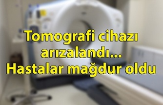 Tomografi cihazı arızalandı... Hastalar mağdur oldu