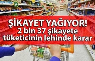 2 bin 37 şikayette tüketicinin lehinde karar verildi