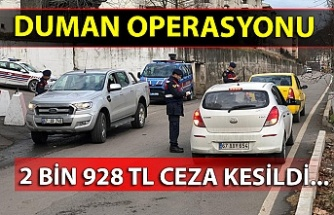 Duman operasyonu: 2 bin 928 TL ceza kesildi...