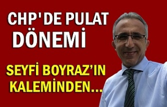 CHP'de PULAT DÖNEMİ